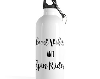 Good Vibes And Spin Rides Stainless Steel Water Bottle  Workout  Exercise  Fitness  Spinning  Spin Class