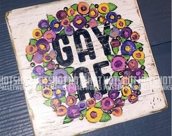 GayAF, Pride, Rainbow, LGBTQ, Vintage-looking Pallet wood hand made, hand painted sign