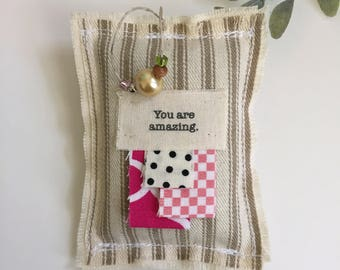fabric scrap you are amazing lavender sachet, little hanging word pillow sachet, appliqued beaded  You are amazing ornament - No. 94