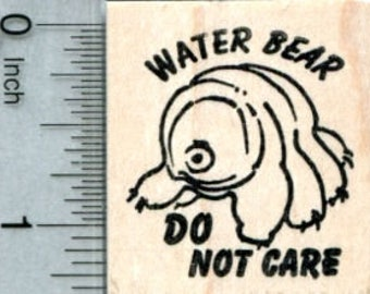Tardigrade Rubber Stamp, Water Bear Do Not Care D32827 Wood Mounted