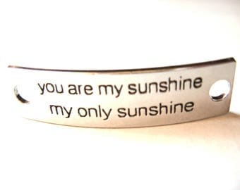 Inspirational Connector Link Plate for Making DIY Bracelets You are my sunshine my only sunshine Silver Color