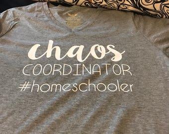 Chaos Coordinator #homeschooler shirt
