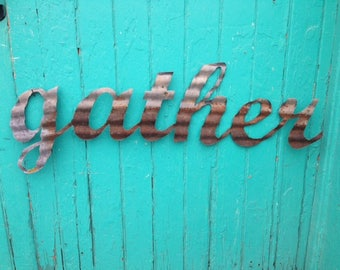 GATHER sign in Kansas Barn Tin Junk Rusty wall decor home country