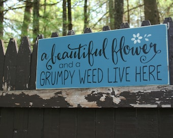 Garden sign - Wooden sign - Humor sign - Flower sign - Weed sign - Gardening sign - Wood sign - flower - weeds - home decor - quote sign -