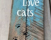 Must Love Cats kitty hand painted sign art on pallet wood funny