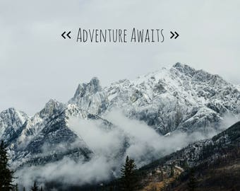 Adventure Awaits PRINT - quote typography motivational inspirational home decor, wall art bedroom mountain landscape travel photo photograph