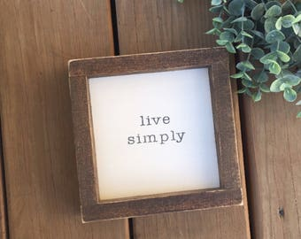 Live simply, live simply sign, mini wood sign, farmhouse sign, bedroom decor, gallery wall decor, framed wood sign, farmhouse decor