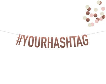 Gorgeous Custom Rose Gold Hashtag Banner! Choice of 6 FOIL Colors! Perfect for Engagement Parties, Wedding Showers, Weddings