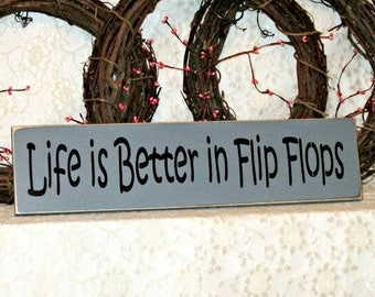 Life is Better in Flip Flops - Primitve Country Painted Wall Sign, Beach Sign, Wall Decor, Flip Flop Sign, Summer Decor