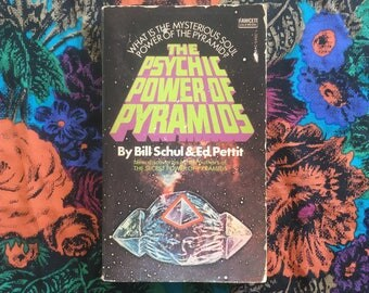 The Psychic Power of Pyramids  By Bill Schul & Ed Petit [Paperback - 1976]