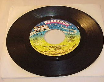 B.T. Express - 45 Vinyl Record - Give It What You Got / Peace Pipe