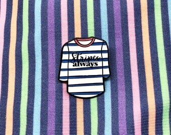 Always Stripes Enamel Pin, Stocking Stuffer, Gift for Her, Gift for Him, Stripe Shirt Pin, Breton Stripe, Tee Shirt Pin