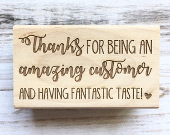 Thanks for Being an Amazing Customer and Having Fantastic Taste Rubber Stamp- Thank you stamp