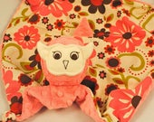 Reserved for a Great Customer, Security Blankie, Lovey, Coral Pink Minky Owl with Indian Summer for Your Baby Girl
