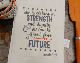 Christian  Scripture Towel Kitchen Gift She is Clothed Handmade Bible Verse Towel Psalm 31:25