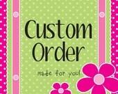 Custom Order for Cydney