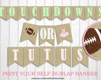 Printable Touchdowns or Tutus Gender Reveal Banner on 8x11 300 dpi Sheet, Football burlap banner