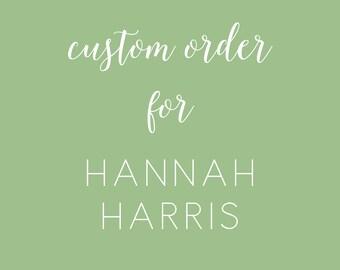 Custom Order for Hannah Harris
