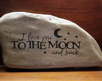 Hand Engraved Rock - I Love You to the Moon and Back