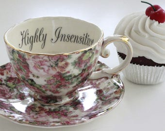 """Floral """"Highly Insensitive"""" Teacup, Insult Teacup, Offensive Teacup, Durable, Foodsafe, Mean Teacup, Gift Teacup, Insult cup"""