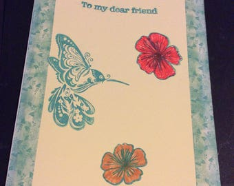 To my dear friend hummingbird greetings card, handmade hand stamped hand colored flowers, hummingbird