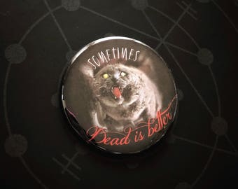 Dead Is Better - Church  Large Pin Back Button Pet Sematary