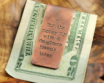 Custom copper money clip - Personalized rustic money clip - Gift for Dad - For the money my wife & daughters haven't taken - Gift for him