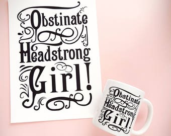 Jane Austen Gift Set, Art Print And Mug, Obstinate Headstrong Girl! Typography, Pride and Prejudice, Gifts For Bookworms, Literary Gifts