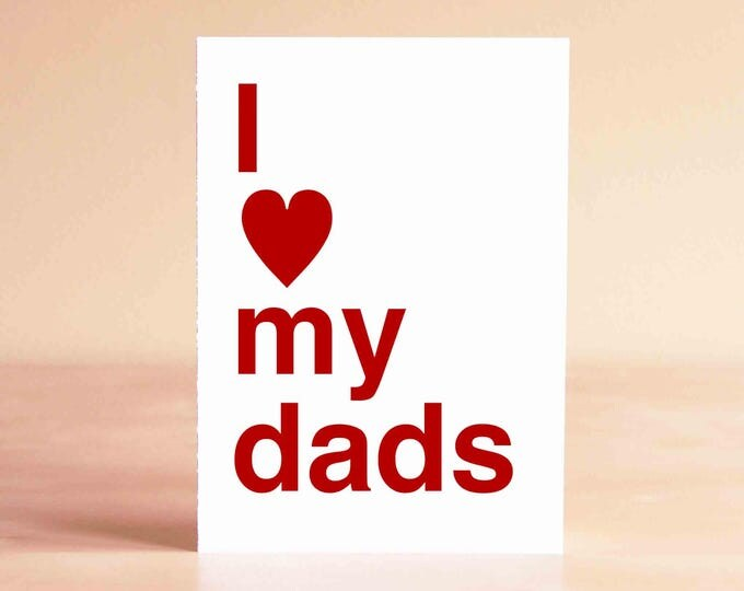 Gay Father's Day Card - Two Dads Card - Gay Dads Card - New Dads Card - I love my dads