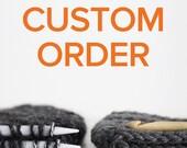 Custom order for Kathleen