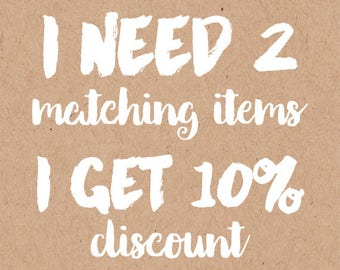 Buy more and save - pay 10% less for 2 matching items - PRINTABLE pdf files, I design - you print, for any design in my shop