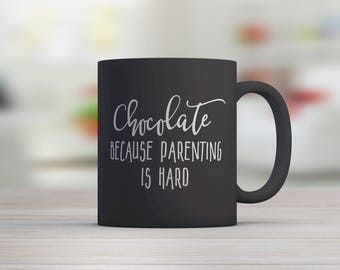 CHOCOLATE Because Parenting is Hard - NEW PARENT Gift