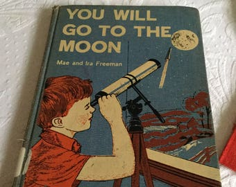 Children's Reading/Story-You Will Go To The Moon-Mae/Ira Freeman-X Library Book-Northside Elementary Georgia