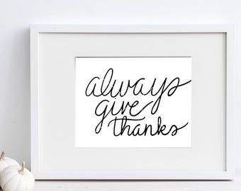 Always Give Thanks, Thanks Printable, Give Thanks Print, Calligraphy Cut File, SVG Cut File, Silhouette SVG, Graphic overlay
