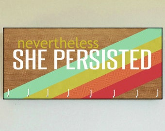 "Race Medal Holder /  Race Medal Hanger. ""Nevertheless She Persisted"" Rainbow Wood Wall Mounted Wood Organizer. CUSTOMIZATION Available"