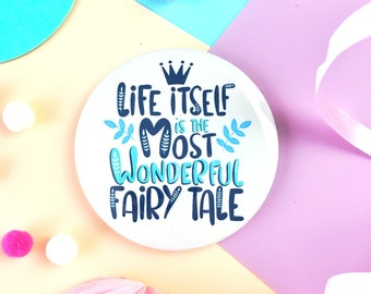 Fairy Tale Badge, Key Ring or Pocket Mirror. Hans Christian Andersen Quote. Fairy Tale. Book Lover. Bookworm. Fairy Tale Badge. Book Lover.