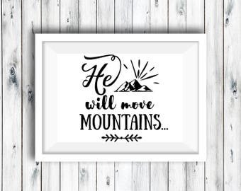Monchrome Print, Black & white print, He Will Move Mountains, Quote Print, Nursery Print, Boy's quote Artwork, A4 print Art