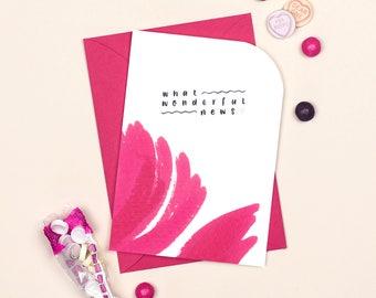 Celebration Card: What Wonderful News // Wedding Card // Engagement Card // New Baby Card // Pregnancy Card