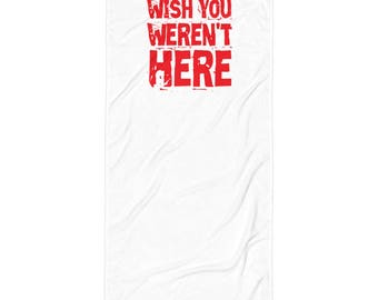 Wish You Weren't Here Beach Blanket/Towel