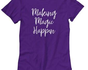 Making Magic Happen Disney Shirt for Women Gift Inspirational Shirts
