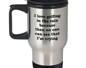Golf in the Rain Funny Travel Mug Gift Golfing Nice Shot Course Sports Fan Sarcastic Coffee Cup