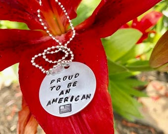 Patriotic Proud To Be An American Ladies-Men Hand Stamped Necklace