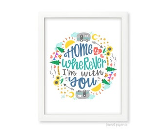 Home is wherever I'm with you - Home Decor - Gift under 15 - wall art under 15 - home decor under 15 - 8x10 print