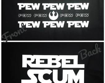 Star Wars shirt, star wars rebel shirt, pew pew pew, rebellion shirt, rebel scum, star wars gift, star wars rebel shirt, rebel symbol shirt