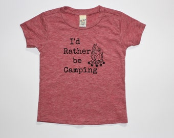 I'd Rather be Camping Kids Tee Shirt, Baby and Kids Tees, Camping Shirt, Camp Fire