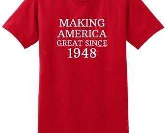 Great Birthday Gift 70th Birthday Making America Great Since 1948 T-Shirt 2000 - WBD-960