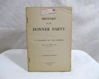 History of the Donner Party a Tragedy of the Sierra, C. F. McGlashan, A. Carlisle & Co. Printers, 1927 Softcover