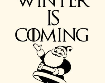 Winter Is Coming SANTA