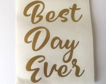 DIY Best Day Ever Wedding Party Vinyl Decals Stickers Make Your Own Wine Glasses Tumblers Mason Jars Gifts