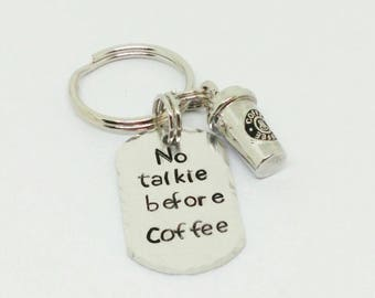 Coffee Keychain, hand stamped, metal stamped, No Talkie Before Coffee, Coffee Cup Charm, Coffee Drinker, Coffee, Gifts Under 15,Coffee Lover